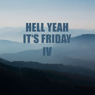Hell yeah it's Friday IV