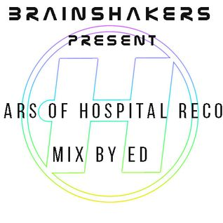 BRAINSHAKERS present - HOSPITAL 12 Year (mix by Ed)