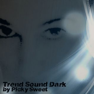 Trend Sound Dark by Picky Sweet #Oct'14