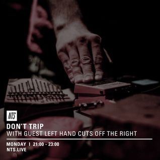 Don't Trip w/ Left Hand Cuts Off The Right - 15th August 2016