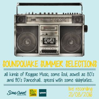SOUNDQUAKE SUMMER SELECTIONS @ YAAM (August 21st 2016) - LIVE SET
