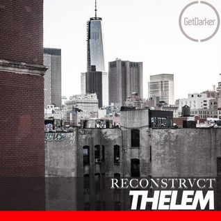 Thelem - GetDarker v Reconstrvct in New York