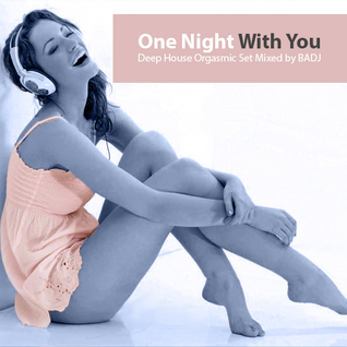 One Night With You Deep Set by BADJ