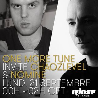 One More Tune#26 - Chaozlevel & Nomine Guest Mix - RINSE FR - (21.09.15)