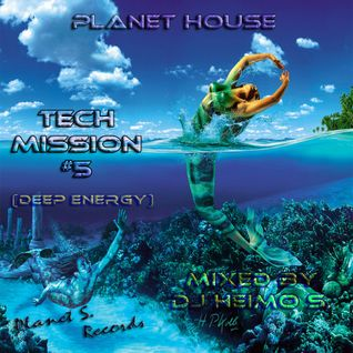 Planet House - Tech Mission #5 (Deep Energy)