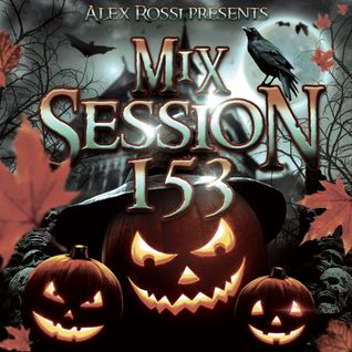 Alex Rossi - Mix Session 153 (Halloween Special)
