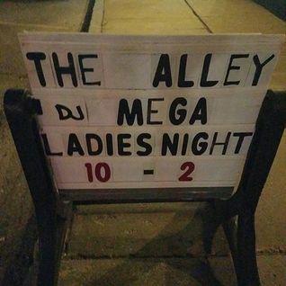 Dj Mega live at Center st Alley - Ladies Night - June 6 2016