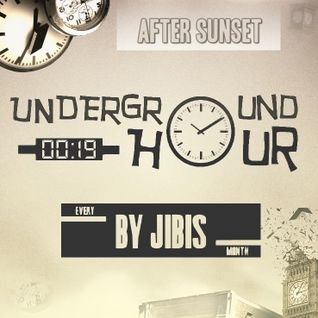 Jibis - Underground Hour 019 [After Sunset]