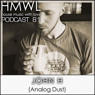 HMWL Podcast 81 - John H