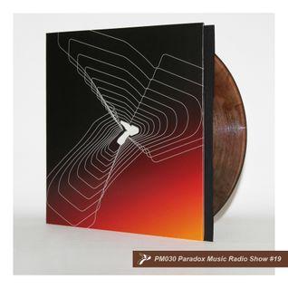 Paradox Music #19 PM030 Radio Show