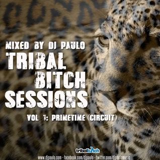 DJ PAULO-TRIBAL BITCH SESSIONS-Vol 1 (Circuit)