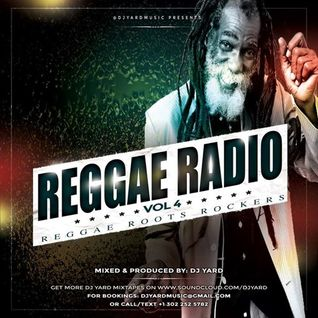 REGGAE RADIO VOL 4 [REGGAE ROOTS ROCKERS]
