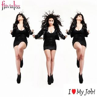 DJ Flávia Liss - I Love My Job!