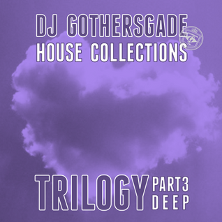 Trilogy - Part 3 - Deep