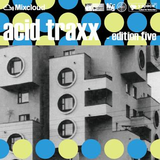 acid traxx -edition five