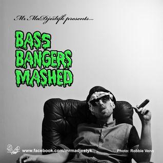 Bass Bangers Mashed