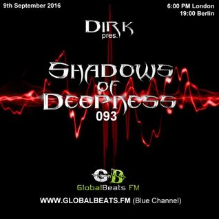 Dirk pres. Shadows Of Deepness 093 (9th September 2016) on Globalbeats.FM [Blue Channel]