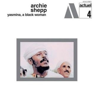 Archie Shepp - Yasmina, A Black Woman