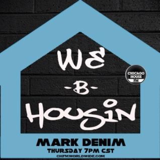 WE-B-HOUSIN w/ Mark Denim vol.1 chicagohousefm.com