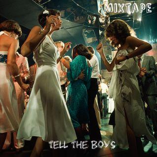 Mixtape >> Tell The Boys