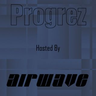 Progrez EP 95 Hosted by Airwave