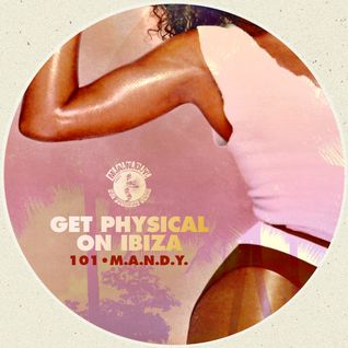 M.A.N.D.Y. pres Get Physical On Ibiza mixed by Philipp from M.A.N.D.Y. live at Watergate