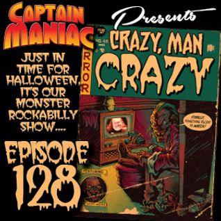 Episode 128 / Crazy Man Crazy