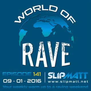 Slipmatt - World Of Rave #141