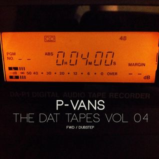 The Dat Tapes Vol.04 Fwd Dubstep