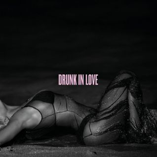 Drunk In Love MEGAMIX