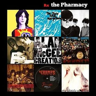 The Pharmacy Radio Ep 9 - Creation Records w Alan McGee . . . .