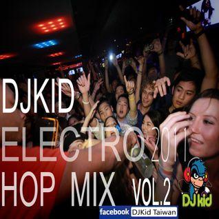 DJ Kid 2011 Electro Hop mix  vol.2