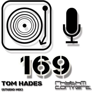 Rhythm Converted Podcast 169 with Tom Hades