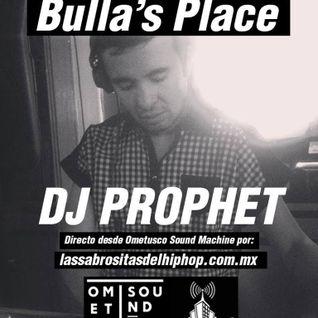 BULLA´S PLACE CON DJ PROPHET