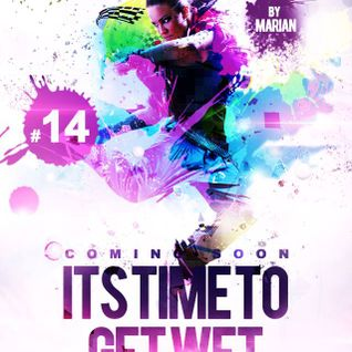 It's Time To Get Wet #14 [2014.24.03] w/ eXclusive Avicii by Avicii SET