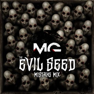 mistahG - the EVIL SEED