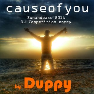 Duppy – Causeofyou [Sunandbass 2016 DJ Competition Entry Mix]