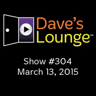 Dave's Lounge #304: Spring Forward