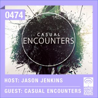 Hypersonic 474 2015-07-02 w/ Casual Encounters & Jason Jenkins