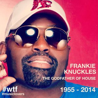 Frankie Knuckles Still Alive //  WTF?! #musiclovers Tribute to the Godafather of House Music