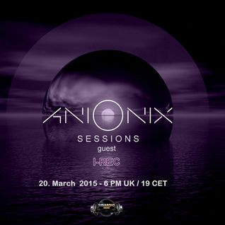 Ani Onix Sessions -  March 2015 - Ep 07 - On TM-radio & Nube Music Radio