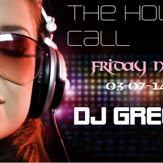 The House Call - Friday Night - 03-07-14 - DJ Greg G