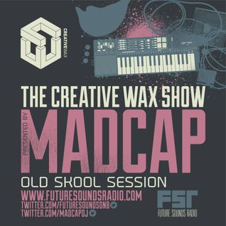 The Creative Wax Show (Old Skool Session) Hosted By Madcap Recorded Live 21-08-16