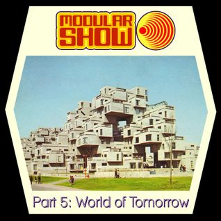 Modular Show Part 5 - World of Tomorrow
