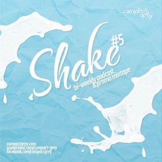 Compact Grey - .Shake (Vol. 5) // Bi-Weekly Podcast + Promo Mixtape