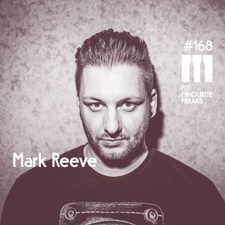My Favourite Freaks Podcast # 168 Mark Reeve