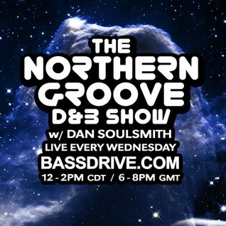 Northern Groove Show [2016.06.22] Dan Soulsmith on BassDrive