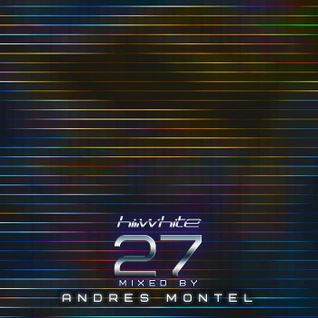 Hi White presents Session Twenty Seven mixed by Andres Montel