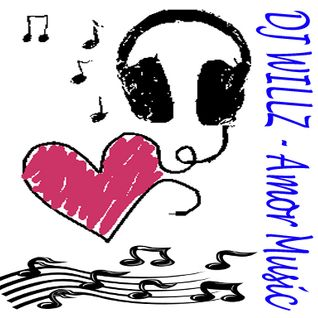 DJ WILLZ - AMOR MUSIC