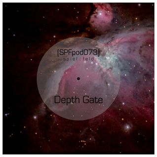 [SPFpod073] spiel:feld Podcast 073 - Depth Gate-Deep Transmissions II